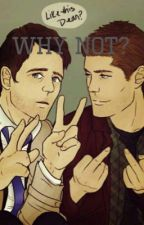 Why not? Destiel & Sam/Jess (high school AU) by destiel_trash14