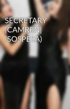 SECRETARY  CAMREN  (SOSPESA) by JustMe727