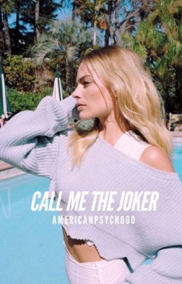 Call Me The Joker || Jarley