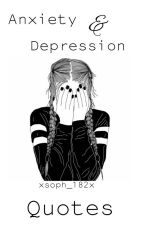 ✳Collection Of Anxiety & Depression Quotes✳ by WeirdPizzaxX