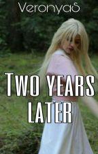 Приют 2 : Спустя два года.  by VeronyaS