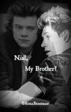 Niall, mijn broer? (VOLTOOID) by rosesformendesx