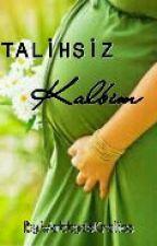 Talihsiz Kalbim by wattydekralice