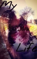 My Life by Kleine_Rebellin1997