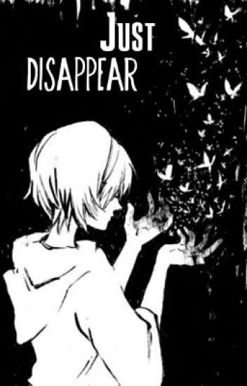 Just Disappear