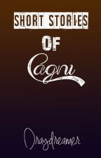 Short Stories of Cagni! by Draydreamer