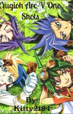 Yugioh Arc-V one shots by Kitty2164