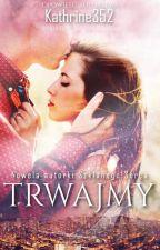 Trwajmy by Kathrine352