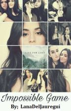 "Impossible Game ""Camren"" ♡ 1&2 by Jauregui090"