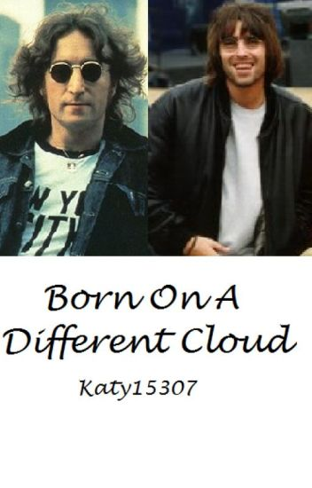 Born On A Different Cloud