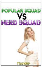 Popular Squad Vs Nerd Squad ©  by thxnder-