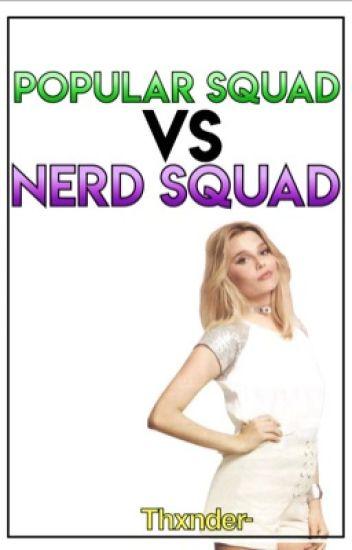Popular Squad Vs Nerd Squad ©