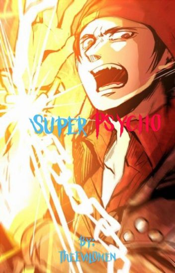 Super Psycho (inFAMOUS x RWBY)