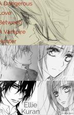 A Dangerous Love Between A Vampire Hunter by ZeroKanamefangirl