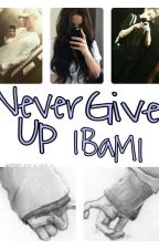 Never Give Up |BaM| by x_Edi_x