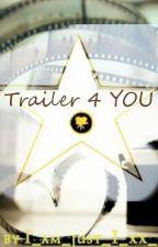 Trailer 4 YOU [KEINE ANFRAGEN!!!] by I_am_just_I_xx_