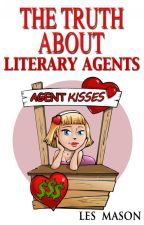 The Truth About Literary Agents by Thrillwriterdotcom