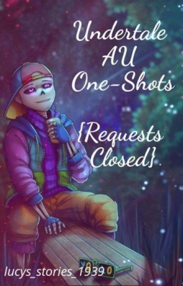 UnderTale Au OneShots (REQUESTS CLOSED)