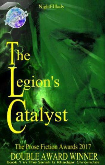 The Legion's Catalyst -  Book 1