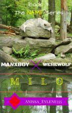 Milo (ManXBoy, Werewolf) COMPLETED by Anissa_Eylene555