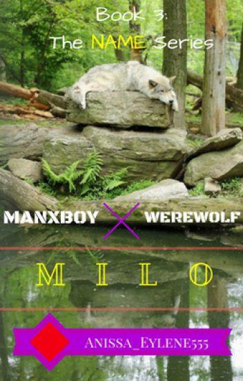 Milo (ManXBoy, Werewolf)(Book 3) COMPLETED