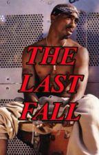 THE LAST FALL by TLC-TUPAC-AALIYAH