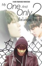 My One and Only 2 | Kim Taehyung Fan Fiction by KimTaehyung_Army_95