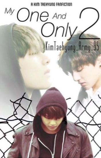 My One and Only 2 || Kim Taehyung [✓]
