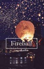 Fireball  [Cashton] by attack9