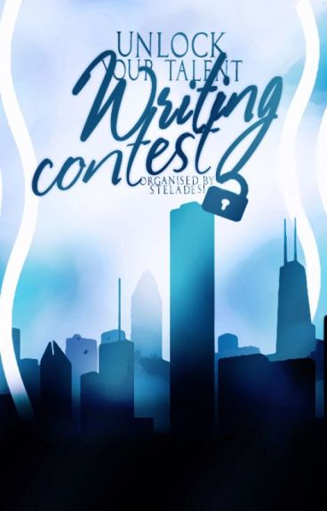 Unlock Your Talent - • Writing Contest •