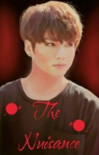 Bts ff - The Nuisance (Jungkook x Reader) by FIGHTING_Otaku