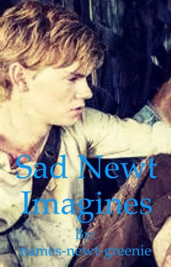 Sad Newt Imagines