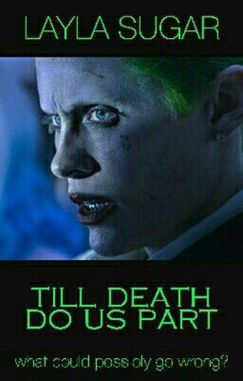 Till Death Do Us Part (Joker Fanfiction)