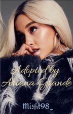 Adopted by ariana grande by misfit98_