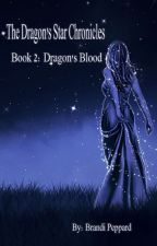 The Dragon's Star Chronicles - Book 2 [Dragon's Blood] by BrandiPeppard