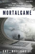 MortalGame [PAUSE] by UneModernGirl