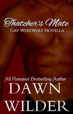 Thatcher's Mate (Gay Werewolf Romance) by dawnwilder