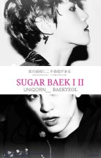 Sugar Baek I&II baekyeol by uniqorn__