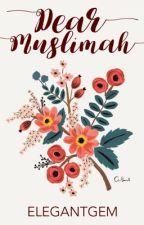 DEAR MUSLIMAH by elegantgem