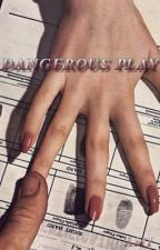 Dangerous Play  by amybalint5