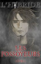 Les Fossoyeurs (L'Hybride, livre 2) by AmlieAndrea