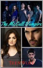 The McCall Vampire (Teen Wolf/Derek Hale FanFic) by insaneredhead