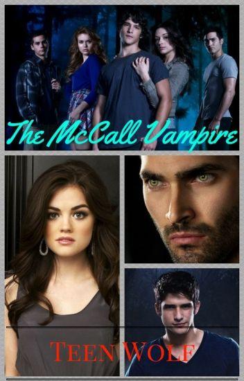 The McCall Vampire (Teen Wolf/Derek Hale FanFic)