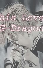This LOVE //G-Dragon// by 31IDream
