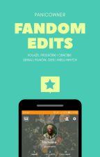 FANDOM EDITS  by SparrowLady