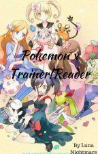 Pokemon xTrainer!Reader by Luna29Nightmare