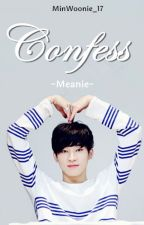 Confess || MEANIE by MinWoonie_17