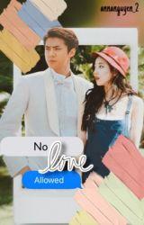 No Love Allowed (Complete) by Annanguyen_2