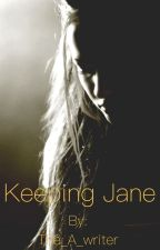 Keeping Jane  by The_A_writer