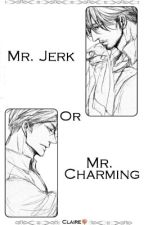 Mr. Jerk Or Mr. Charming [Erwin X Reader X Mike] [Modern AU]  by _senpaimustnotice